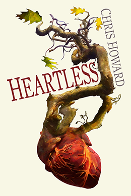 Heartless by Chris Howard (Coming soon!)